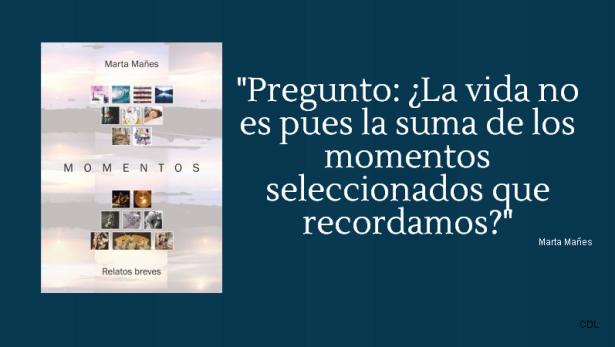 """Momentos"" un libro de relatos de Marta Mañes. Un libro muy especial."